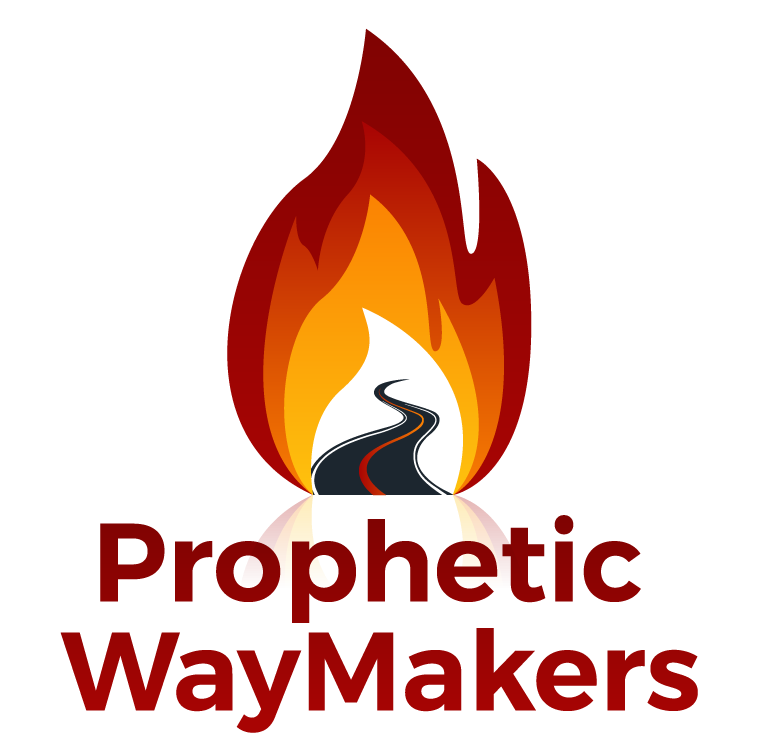 WayMakers: Prophetic and         Loving It!