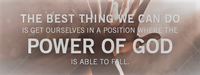 position where power of GOd is able to FAll WayMakers